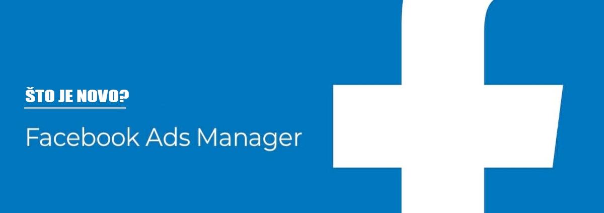 Kako vam se sviđa novi Facebook Ads Manager?
